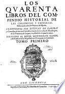 Los XL. libros del Compendio historial de las chronicas y vniversal historia de todos los reynos de España