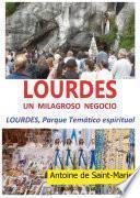 Lourdes. Un milagroso negocio