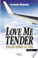 Love me tender (2ª edición)