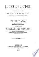 Luces del otomi, o, Gramática del idioma que hablan los indios otomíes en la República Mexicana