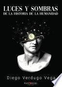 Luces y sombras de la historia de la humanidad