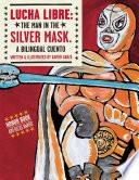 Lucha Libre: The Man in the Silver Mask