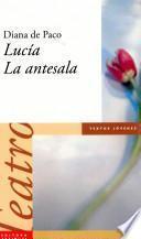 Lucía / La antesala