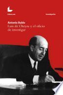 Luis de Oteyza y el oficio de investigar