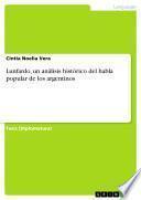 Lunfardo, un análisis histórico del habla popular de los argentinos