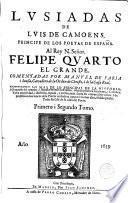 Lusiadas de Luís de Camoens comentadas por --- contienen lo más de lo principal de la Historia y Geografía del mundo, principalmente de España