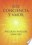 Luz, conciencia y amor