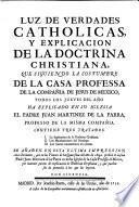 Luz de verdades catholicas y explicacion de la doctrina christiana. Se anaden en esta ultima impression cinco sermones (del mismo.)