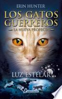 Luz estelar (Los Gatos Guerreros | La Nueva Profecía 4)