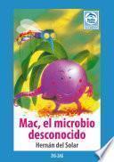 Mac, el microbio desconocido
