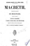 Macbeth, tragedia en 4 actos de Shakespeare, traducida al italiano par G. Carcono, y vertida al espanol par D. Jose Nunez de Prado