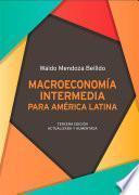 Macroeconomía intermedia para América Latina