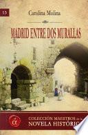 Madrid entre dos murallas