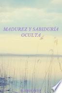 Madurez y Sabiduría Oculta