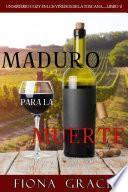 Maduro para la muerte (Un misterio cozy en los viñedos de la Toscana—Libro 2)