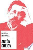 Maestros de la Prosa - Antón Chéjov