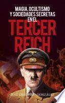 Magia, ocultismo y sociedades secretas en el Tercer Reich