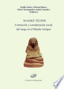 Magikè Téchne.Formación y consideración social del mago en el Mundo Antiguo