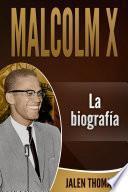 Malcolm X: La biografía