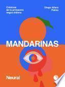 Mandarinas. Crónicas de la primavera negra chilena