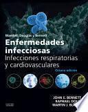 Mandell, Douglas y Bennett. Enfermedades infecciosas. Infecciones respiratorias y cardiovasculares
