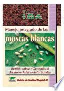 Manejo integrado de las moscas blancas Bemisia tabaci (Gennadius) Aleurotrachelus socialis Bondar