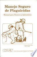 Manejo seguro de plaguicidas:Manual para técnicos y aplicadores