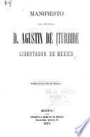 Manifiesto del general D. Agustin de Iturbide, libertador de Mexico
