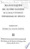 Manifiesto del ilustre Claustro de la Real y Pontificia Universidad de México, etc. (Octubre 5 de 1810.).