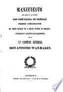 Manifiesto que hace á la Nación Don ---,primer comandante de tercer batallón de la milicia nacional de Barcelona disuelto arbitrariamente por el Sr. Capitán General D.Antonio Wan-Halen