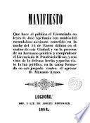 Manifiesto que hace al Público ... D. José Apellaniz con motivo del asesinato cometido ... en la persona de D. Prudencio Rivas ...
