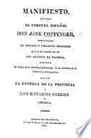 Manifiesto, que hace el coronel español don José Coppinger, demostrando el injusto y violento proceder que se há observado en San Agustin de Florida ... despues de la entrega de la provincia á los Estados Unidos de America