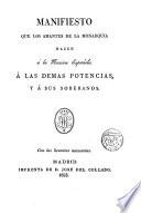 Manifiesto que los amantes de la monarquia hacen a la Nación Española a las demás Potencias y a sus Soberanos