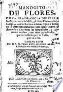 Manogito de flores cuya fragancia descifra los Mysterios de la Missa, y Oficio Divino ...