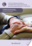 Mantenimiento y rehabilitación psicosocial de las personas dependientes en domicilio. SSCS0108