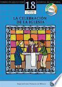Manual 18. La celebración de la Iglesia