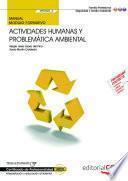 Manual. Actividades humanas y problemática ambiental (MF0805_3). Certificados de profesionalidad. Interpretación y educación ambiental (SEAG0109)