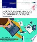Manual. Aplicaciones informáticas de tratamiento de textos (Transversal: UF0320). Actividades de gestión administrativa (ADGD0308). Certificados de profesionalidad
