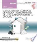 Manual. Atención higienicosanitaria de las personas dependientes en domicilio (UF0119). Certificados de profesionalidad. Atención sociosanitaria a personas en el domicilio (SSCS0108)