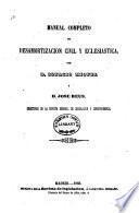 Manual completo de desamortización civil y eclesiástica