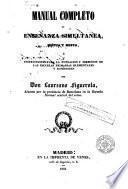 Manual completo de enseñanza simultánea mútua y mista [sic], o, Instrucciones para la fundación y dirección de las escuelas primarias elementales y superiores