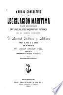 Manual consultivo de legislación marítima para uso de los capitanes, pilotos, maquinistas y patrones de la marina mercante