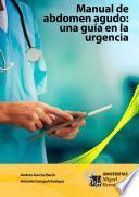 Manual de abdomen agudo: una guia en la urgencia