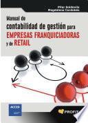 Manual de contabilidad de gestión para empresas franquiciadoras y de retail