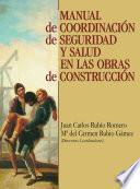Manual de coordinación de seguridad y salud en las obras de construcción