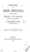 Manual de derecho administrativo, civil penal de España y ultramar para uso del clero parroquial