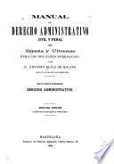 Manual de derecho administrativo civil y penal de España y ultramar para uso del clero parroquial