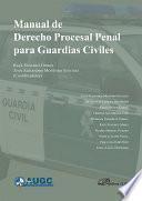 Manual de Derecho Procesal Penal para Guardias Civiles