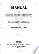 Manual de derecho publico-eclesiastico, para el uso de la juventud Americana