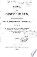 Manual de disecciones para el uso de los alumnos en los anfiteatros anatómicos